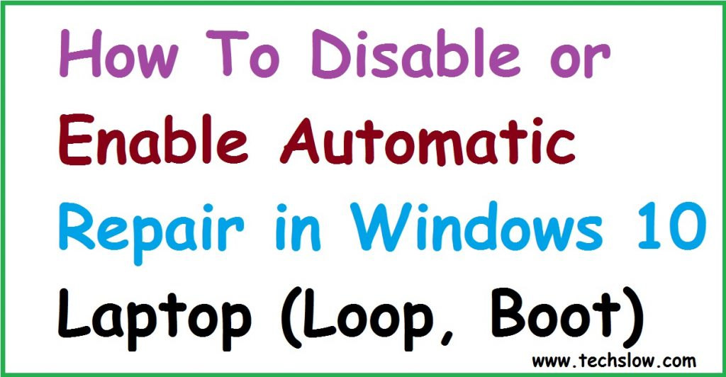 Disable or Enable Automatic Repair in Windows 10 Laptop (Loop, Boot)
