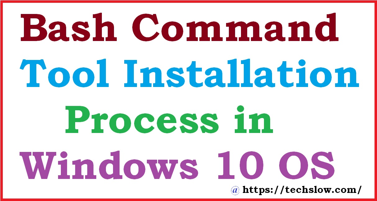 Bash Command Tool Installation Process in Windows 10 OS