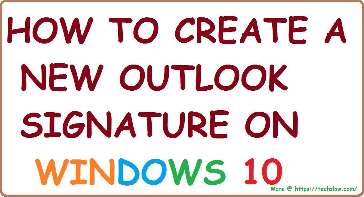How to create and add a signature to emails in Outlook
